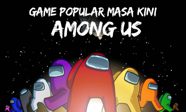 Game Popular Masa Kini Among Us